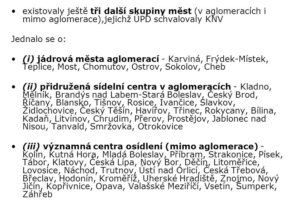 existovaly ještě tři další skupiny měst (v aglomeracích i mimo aglomerace),jejichž ÚPD schvalovaly KNV Jednalo se o: (i) jádrová města aglomerací - Ka