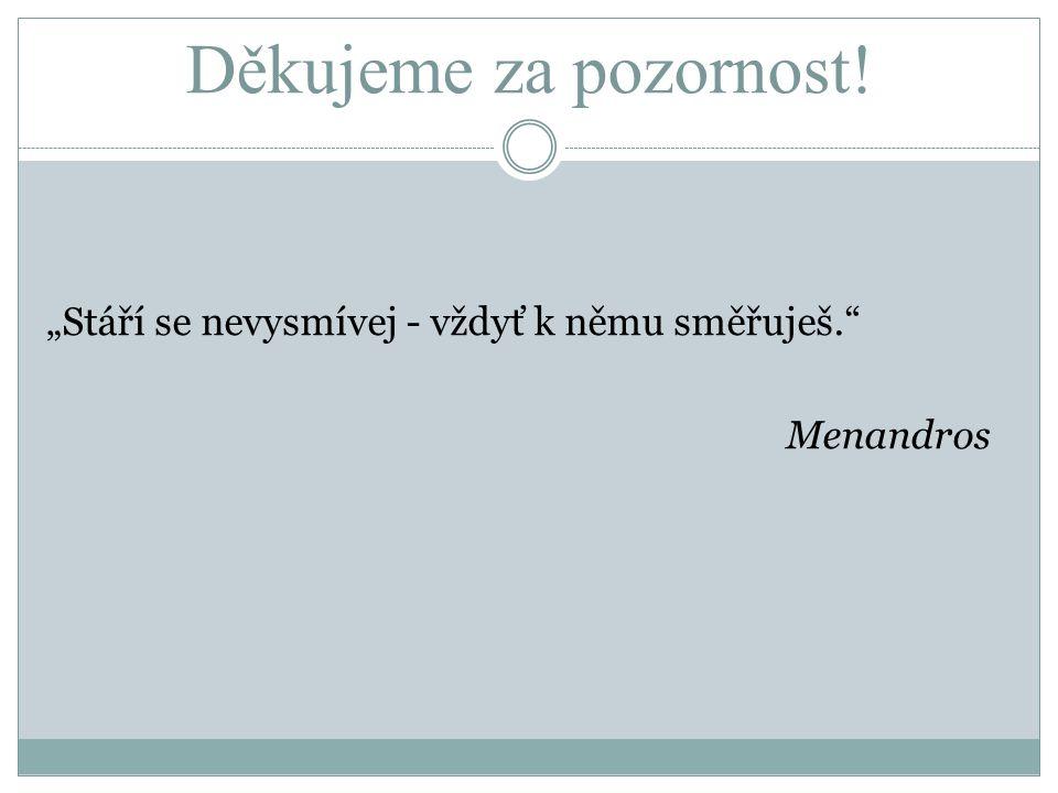 Zdroje: http://cs.wikipedia.org/wiki/St%C3%A1%C5%99%C 3%AD http://img.ulekare.cz/dbpic/bolest_zad-f526_290 http://www.ocnioptik.eu/content/images/design/20 11/sedy_zakal_foto_1.jpg J.