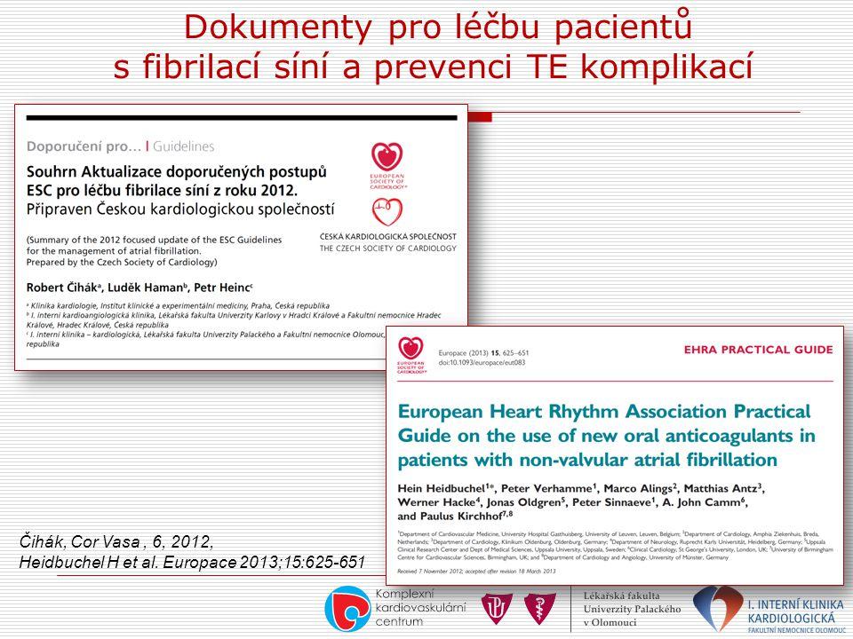 Dokumenty pro léčbu pacientů s fibrilací síní a prevenci TE komplikací Čihák, Cor Vasa, 6, 2012, Heidbuchel H et al. Europace 2013;15:625-651