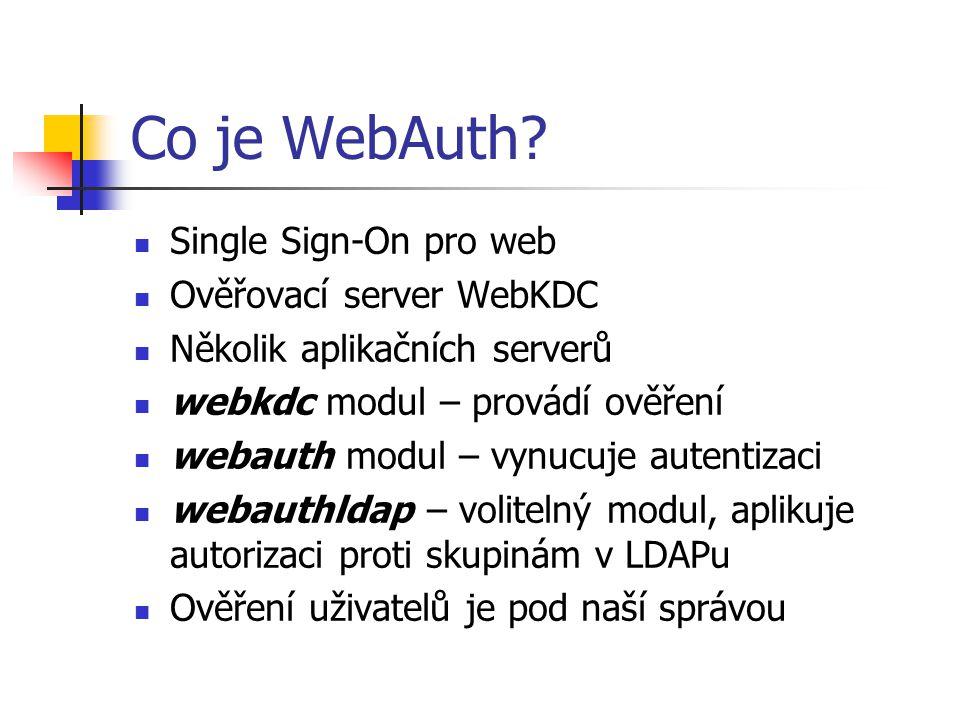 WebAuth - historie Konec roku 2003 – první testy Do 7/2005 – převod některých interních WWW aplikací pod WebAuth Od 8/2005 použito pro WebMail O profylaxi 10/2005 posílen ověřovací server WebKDC (webkdc.zcu.cz) Ozývají se i katedry, které žádají WebAuth na svých katedrálních WWW serverech (KAE, DFEK, KMA,… i Dioné)