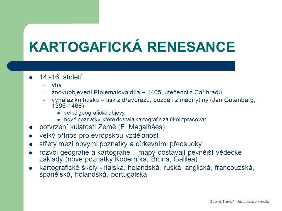 KARTOGAFICKÁ RENESANCE 14.-16.