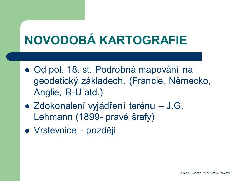 NOVODOBÁ KARTOGRAFIE Od pol.18. st. Podrobná mapování na geodetický základech.