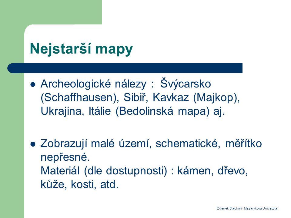 Nejstarší mapy Archeologické nálezy : Švýcarsko (Schaffhausen), Sibiř, Kavkaz (Majkop), Ukrajina, Itálie (Bedolinská mapa) aj.