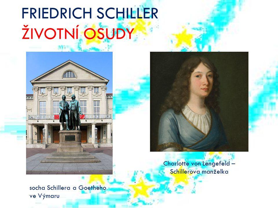 FRIEDRICH SCHILLER ŽIVOTNÍ OSUDY socha Schillera a Goetheho ve Výmaru Charlotte von Lengefeld – Schillerova manželka