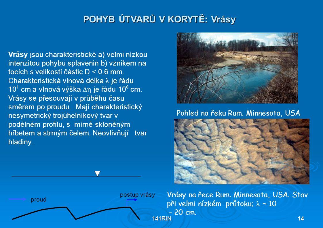 141RIN14 POHYB ÚTVARŮ V KORYTĚ: Vrásy Vrásy na řece Rum. Minnesota, USA. Stav při velmi nízkém průtoku; ~ 10 - 20 cm. Vrásy jsou charakteristické a) v