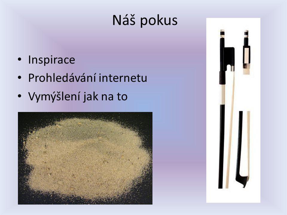 Pokus - začátek Ze začátku se moc nedařilo Písek (nebo něco jemu podobné) Různé úchyty desky Písek vs.