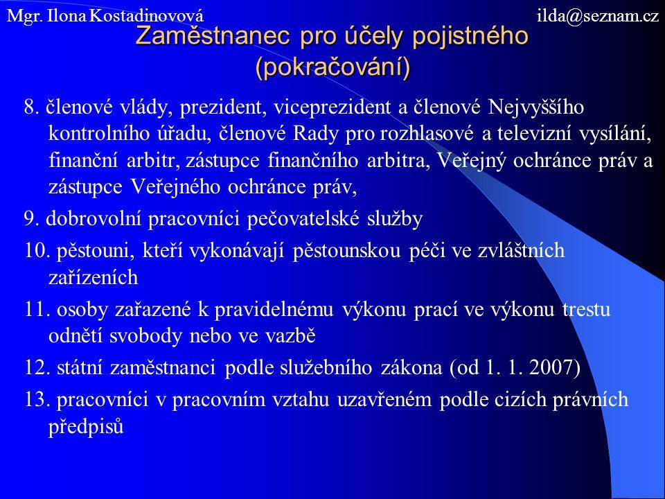 Zaměstnanec pro účely pojistného (pokračování) 8.