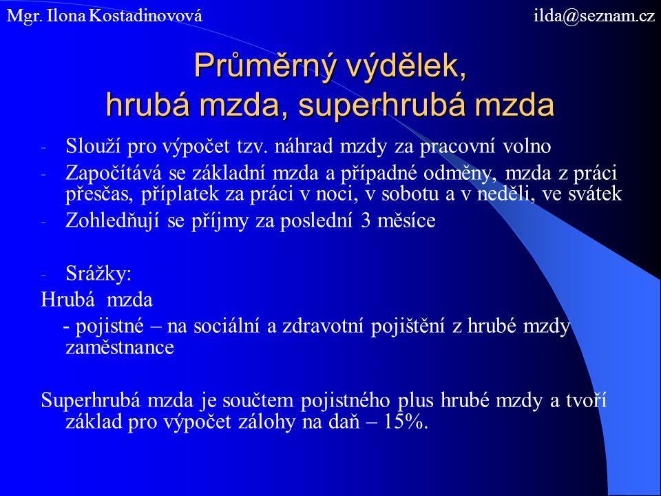 Průměrný výdělek, hrubá mzda, superhrubá mzda - Slouží pro výpočet tzv.