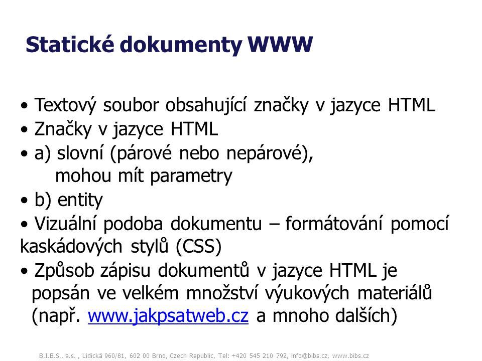 B.I.B.S., a.s., Lidická 960/81, 602 00 Brno, Czech Republic, Tel: +420 545 210 792, info@bibs.cz, www.bibs.cz Statické dokumenty WWW Textový soubor ob