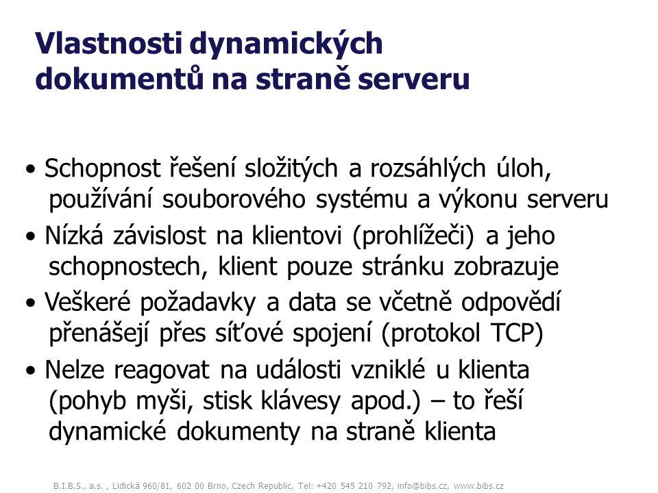 B.I.B.S., a.s., Lidická 960/81, 602 00 Brno, Czech Republic, Tel: +420 545 210 792, info@bibs.cz, www.bibs.cz Vlastnosti dynamických dokumentů na stra