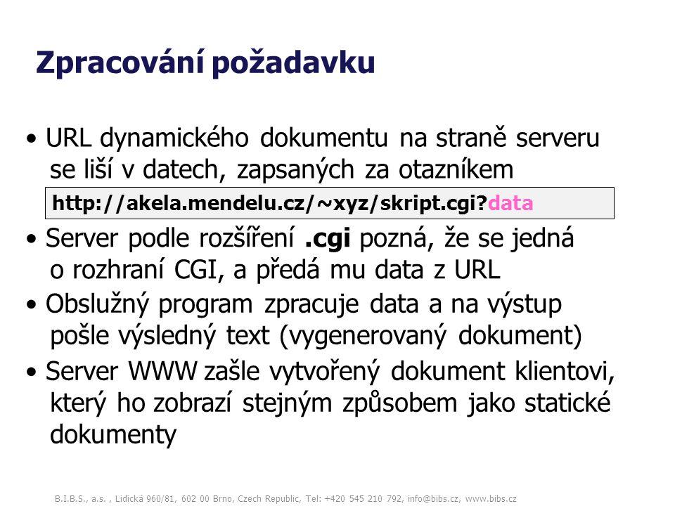 B.I.B.S., a.s., Lidická 960/81, 602 00 Brno, Czech Republic, Tel: +420 545 210 792, info@bibs.cz, www.bibs.cz Zpracování požadavku http://akela.mendel