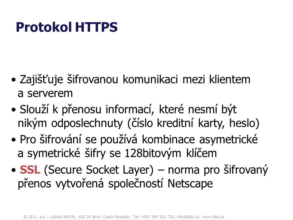B.I.B.S., a.s., Lidická 960/81, 602 00 Brno, Czech Republic, Tel: +420 545 210 792, info@bibs.cz, www.bibs.cz Protokol HTTPS Zajišťuje šifrovanou komu