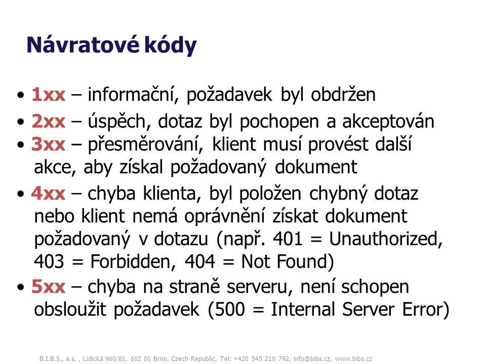 B.I.B.S., a.s., Lidická 960/81, 602 00 Brno, Czech Republic, Tel: +420 545 210 792, info@bibs.cz, www.bibs.cz Návratové kódy 2xx – úspěch, dotaz byl p
