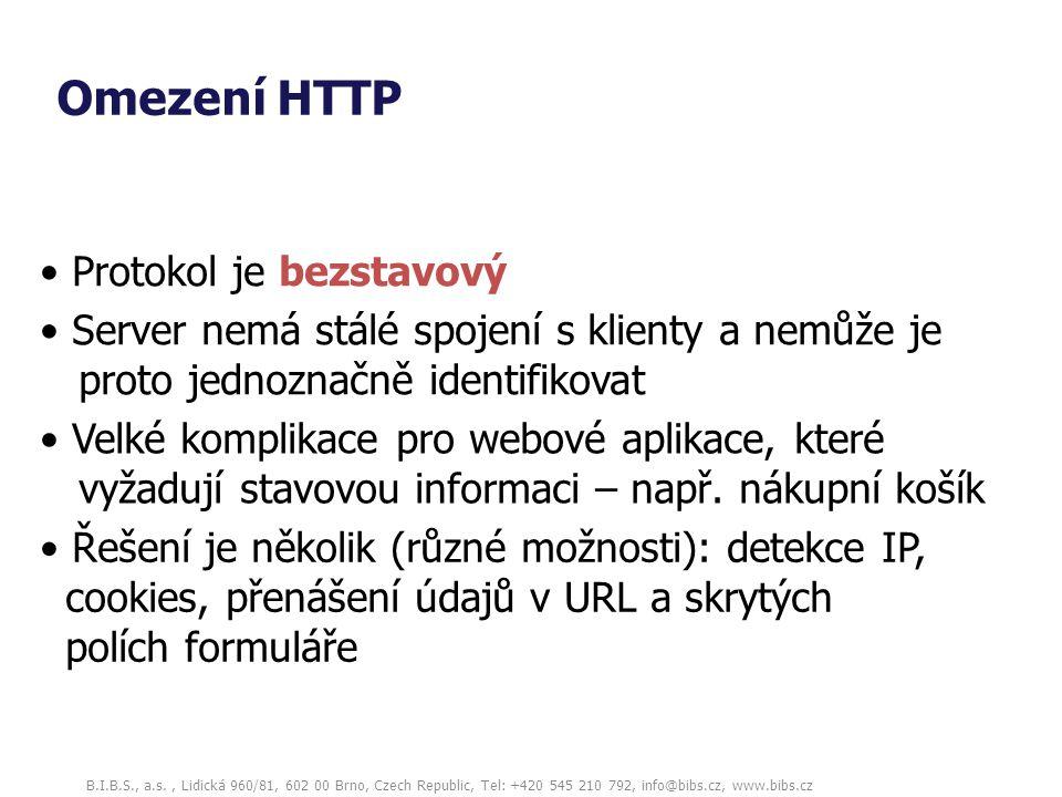 B.I.B.S., a.s., Lidická 960/81, 602 00 Brno, Czech Republic, Tel: +420 545 210 792, info@bibs.cz, www.bibs.cz Omezení HTTP Server nemá stálé spojení s