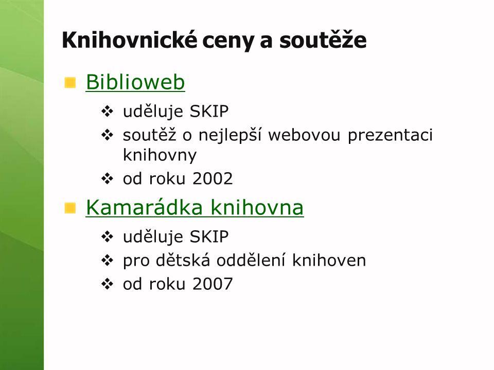 Knihovnické ceny a soutěže Biblioweb  uděluje SKIP  soutěž o nejlepší webovou prezentaci knihovny  od roku 2002 Kamarádka knihovna  uděluje SKIP  pro dětská oddělení knihoven  od roku 2007