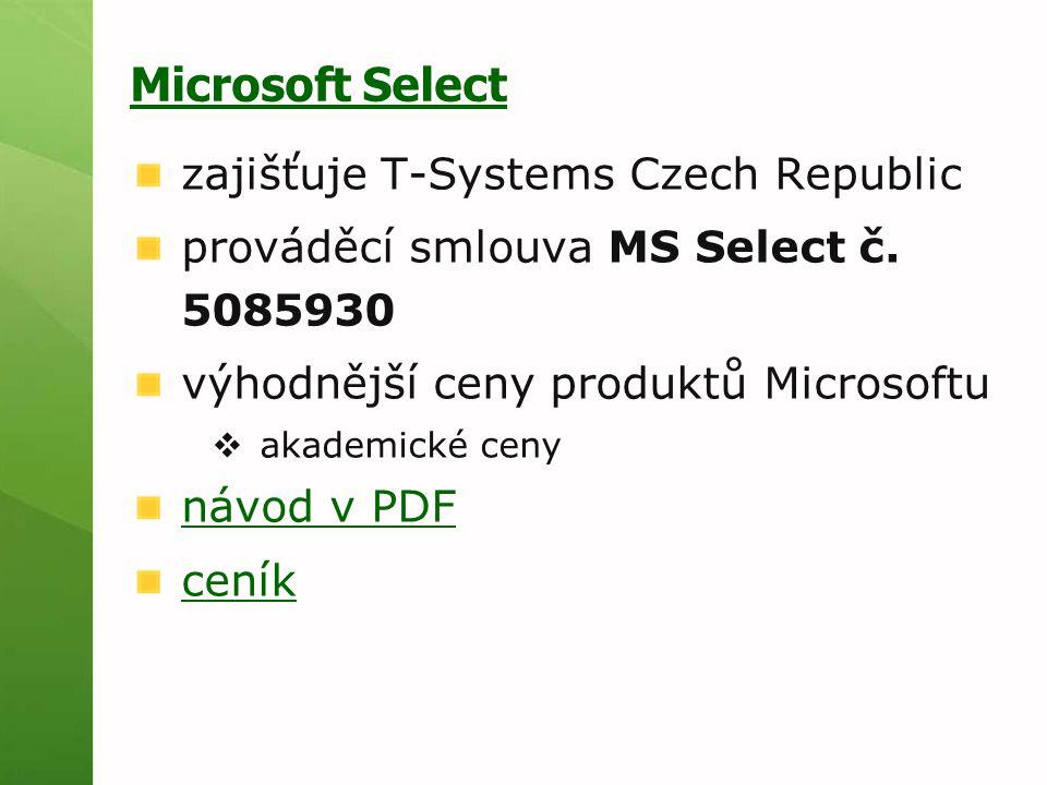 Microsoft Select zajišťuje T-Systems Czech Republic prováděcí smlouva MS Select č. 5085930 výhodnější ceny produktů Microsoftu  akademické ceny návod