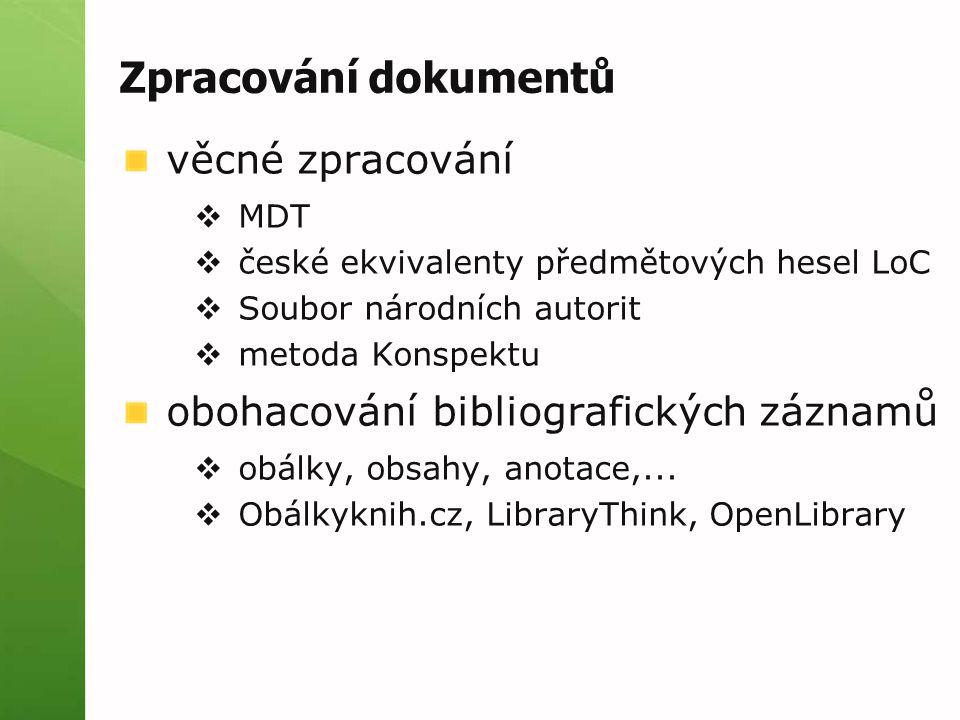 Zpracování dokumentů věcné zpracování  MDT  české ekvivalenty předmětových hesel LoC  Soubor národních autorit  metoda Konspektu obohacování bibli