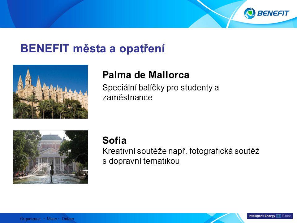 Topic Organizace Místo Datum BENEFIT města a opatření Palma de Mallorca Speciální balíčky pro studenty a zaměstnance Sofia Kreativní soutěže např. fot