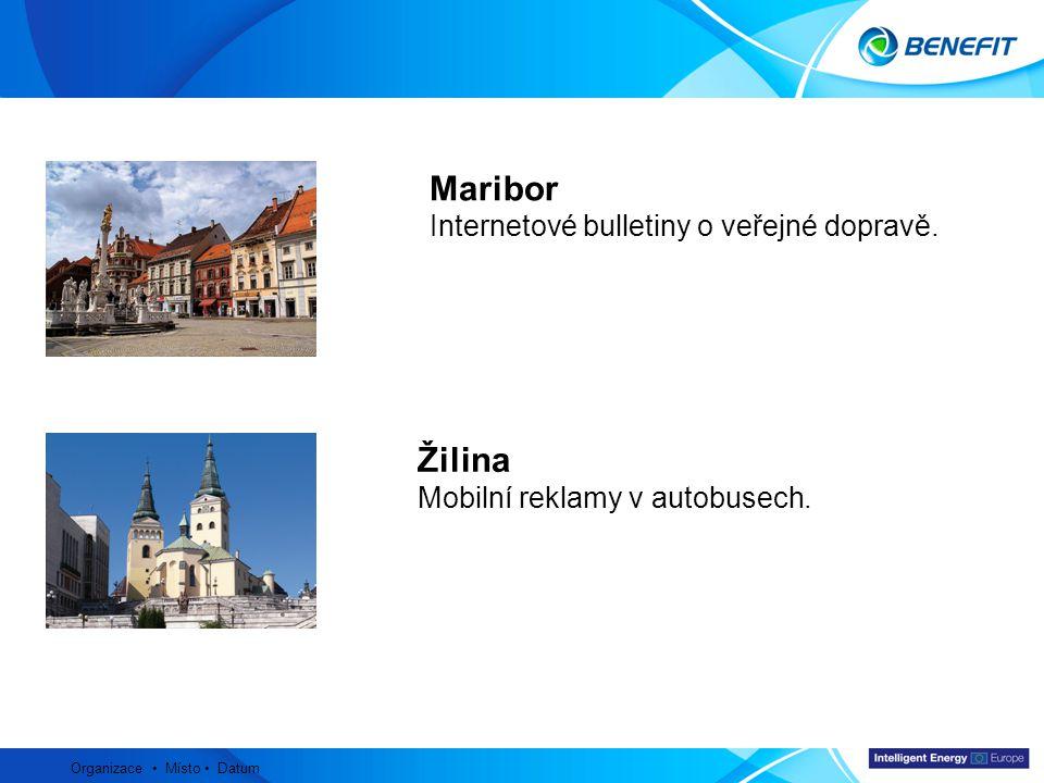 Topic Organizace Místo Datum Žilina Mobilní reklamy v autobusech. Maribor Internetové bulletiny o veřejné dopravě.