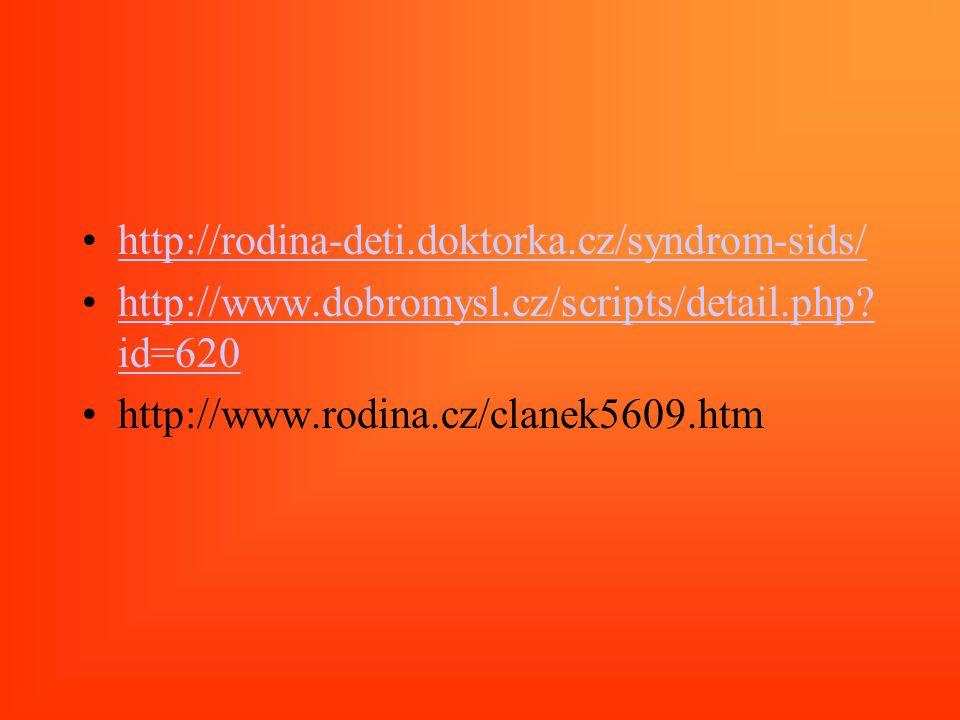 http://rodina-deti.doktorka.cz/syndrom-sids/ http://www.dobromysl.cz/scripts/detail.php? id=620http://www.dobromysl.cz/scripts/detail.php? id=620 http
