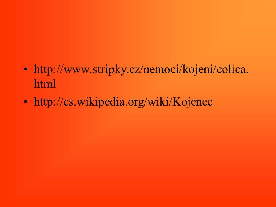 http://www.stripky.cz/nemoci/kojeni/colica. html http://cs.wikipedia.org/wiki/Kojenec