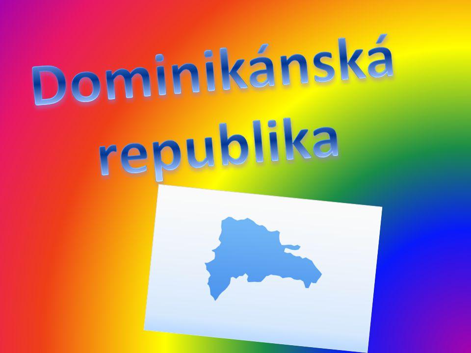 Základní informace Oficiální název: Dominikánská republika Hlavní město: Santo Domingo Rozloha: 48 730 km2 Počet obyvatel: 8 715 602 Úřední jazyk: španělština Měna: dominikánské peso