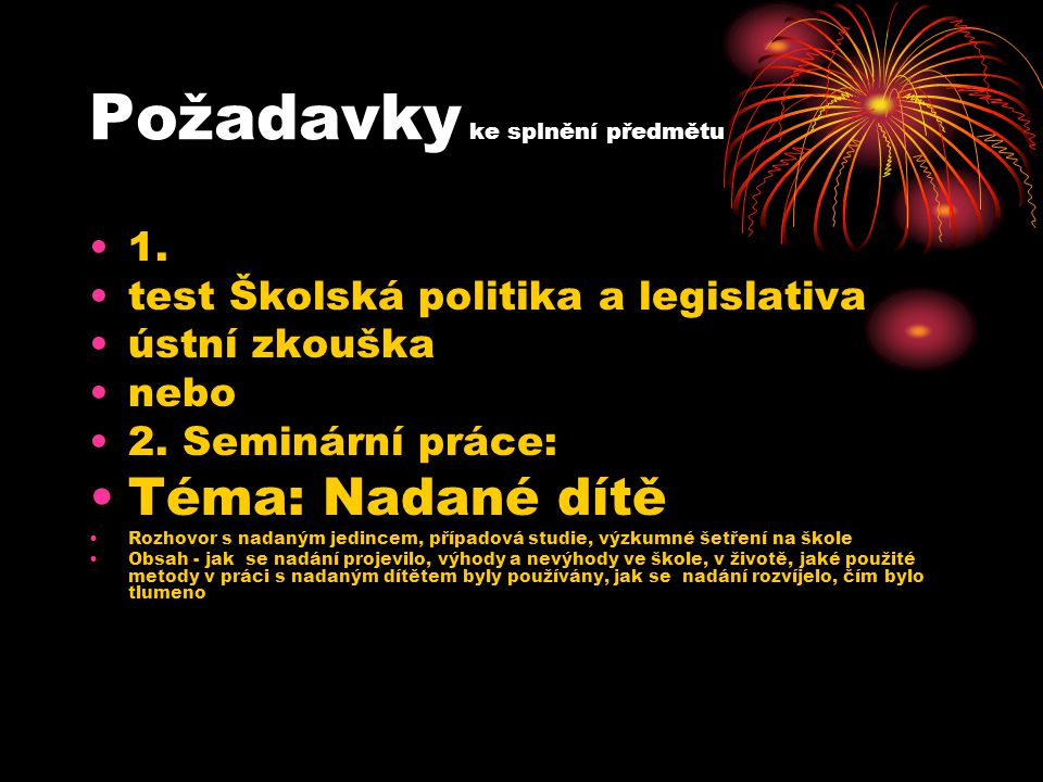 Tematické okruhy: 1.Základní právní normy řízení výchovy a vzdělávání v ČR.