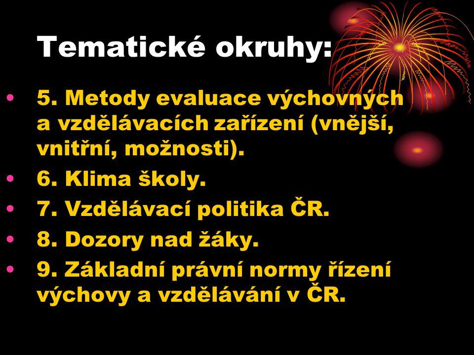 Tematické okruhy: 10.Školský zákon č. 561/2004 Sb.
