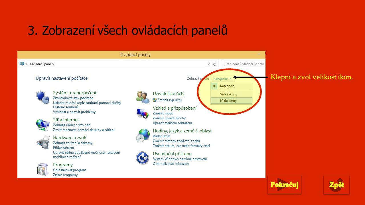 3. Zobrazení všech ovládacích panelů Klepni a zvol velikost ikon.