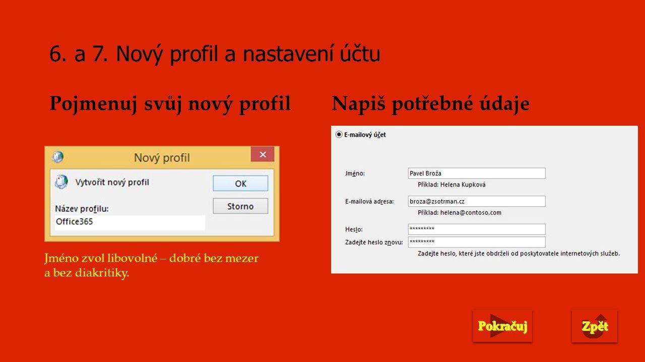 8.Nastavení profilu při spouštění Outlooku I. Klepni myší.II.