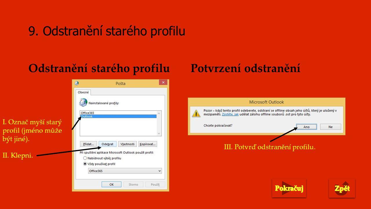 10.Nastavení profilu při spouštění Outlooku I. Klepni myší.II.