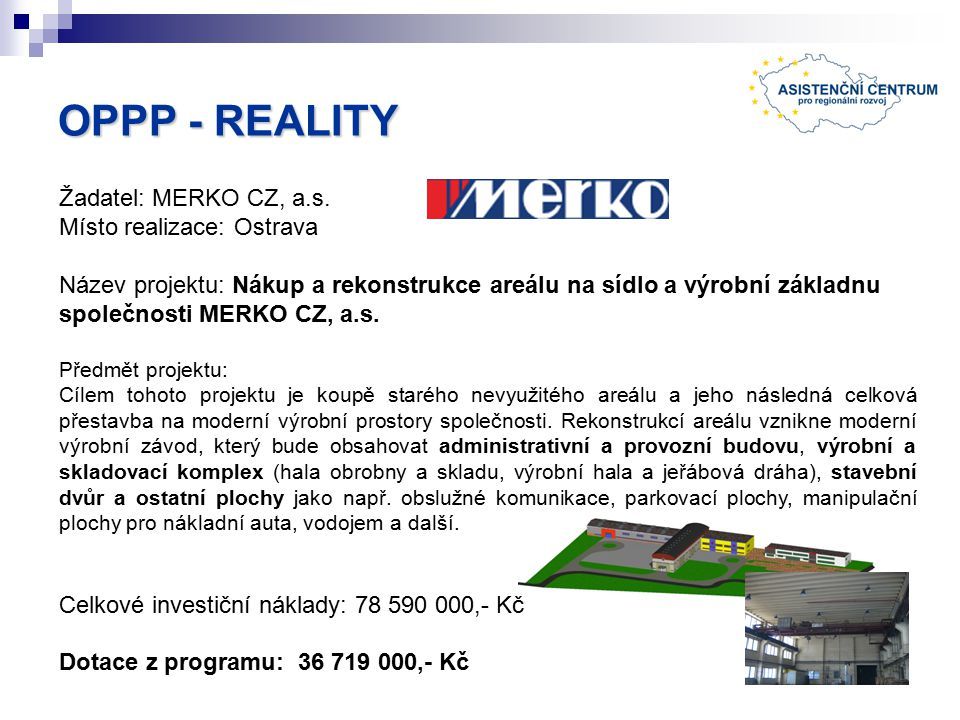 OPPP - REALITY Žadatel: MERKO CZ, a.s.