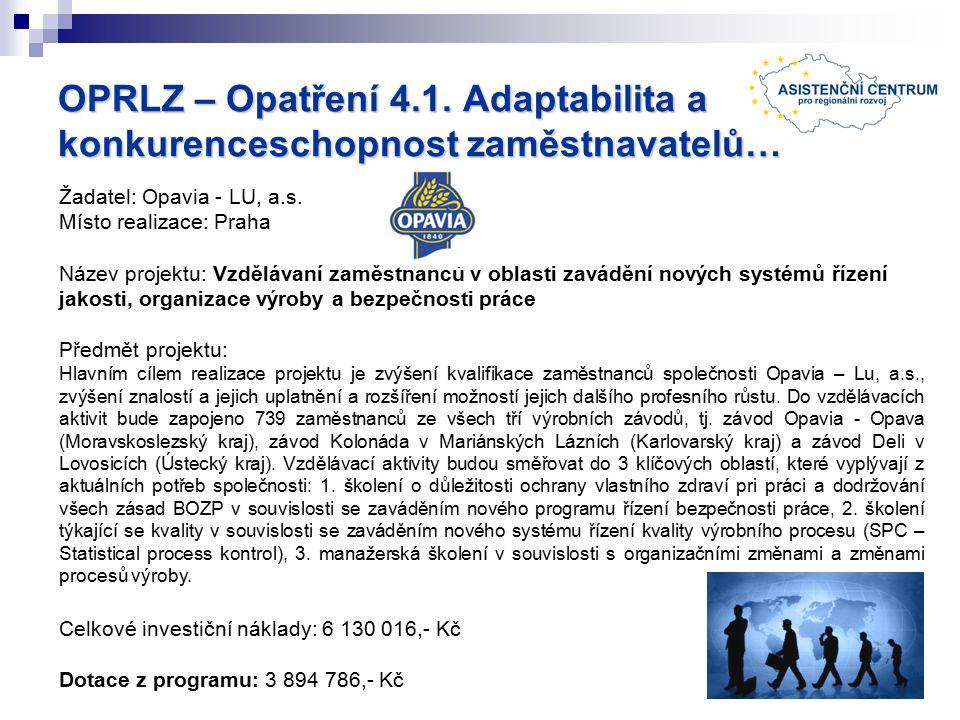 OPRLZ – Opatření 4.1. Adaptabilita a konkurenceschopnost zaměstnavatelů… Žadatel: Opavia - LU, a.s.