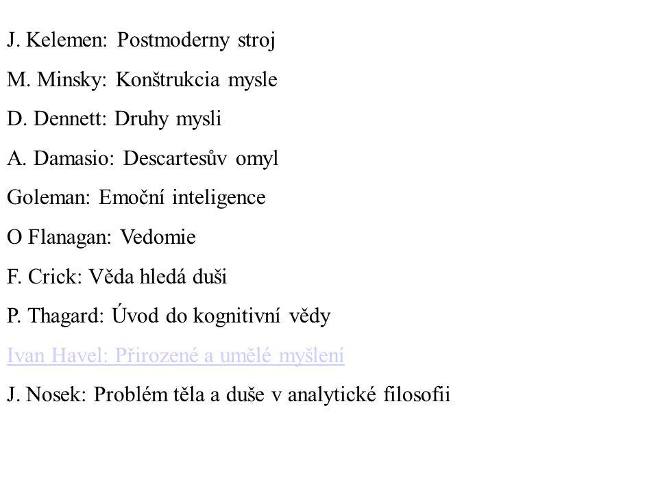 J. Kelemen: Postmoderny stroj M. Minsky: Konštrukcia mysle D.