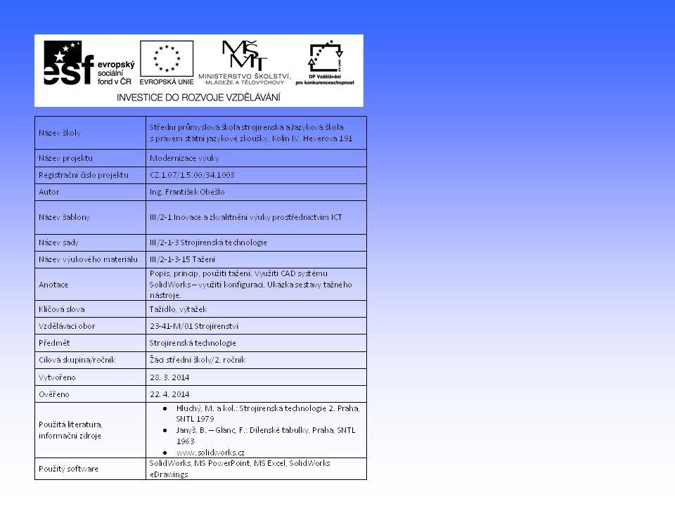 TAŽENÍ  Tváření za studena  Plošné tváření  Nástroj – tažidlo  Výrobek - výtažek  Polotovar – rovný plech – přístřih  Výtažky se dále již většinou nezpracovávají  Sériová, hromadná výroba