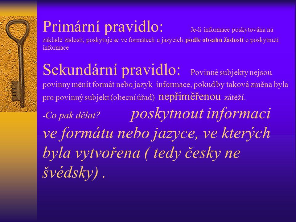 V jakém jazyce musíme informaci poskytnout? Žadatelem může být i např. Švéd. Musíme mu informaci poskytnout ve švédštině? Primární pravidlo: Je-li inf