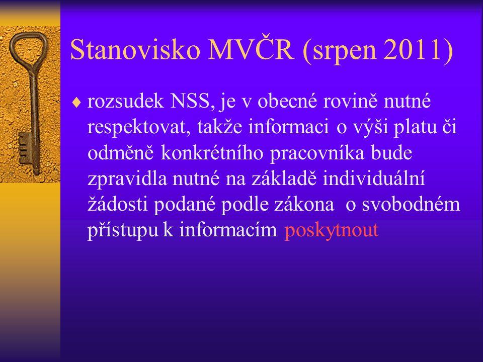 Stanovisko MVČR (srpen 2011)  rozsudek NSS, je v obecné rovině nutné respektovat, takže informaci o výši platu či odměně konkrétního pracovníka bude
