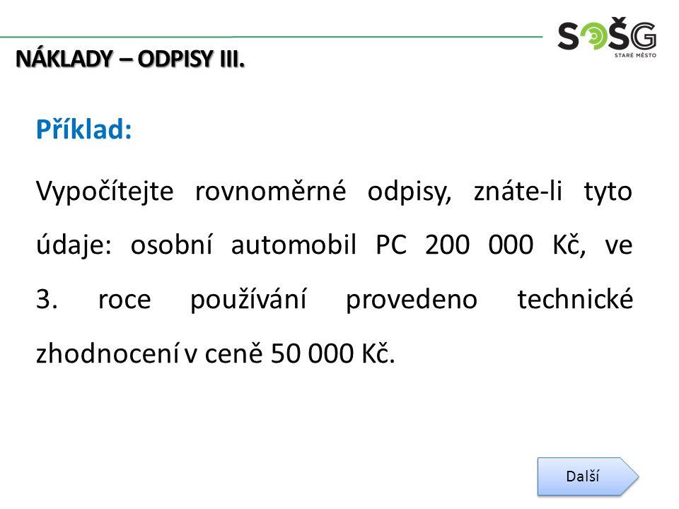 NÁKLADY – ODPISY III.