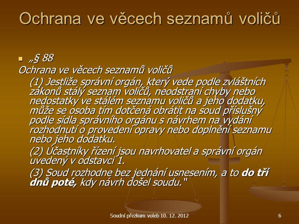 Soudní přezkum voleb 10.12. 201227 Algoritmus přezkumu 1.