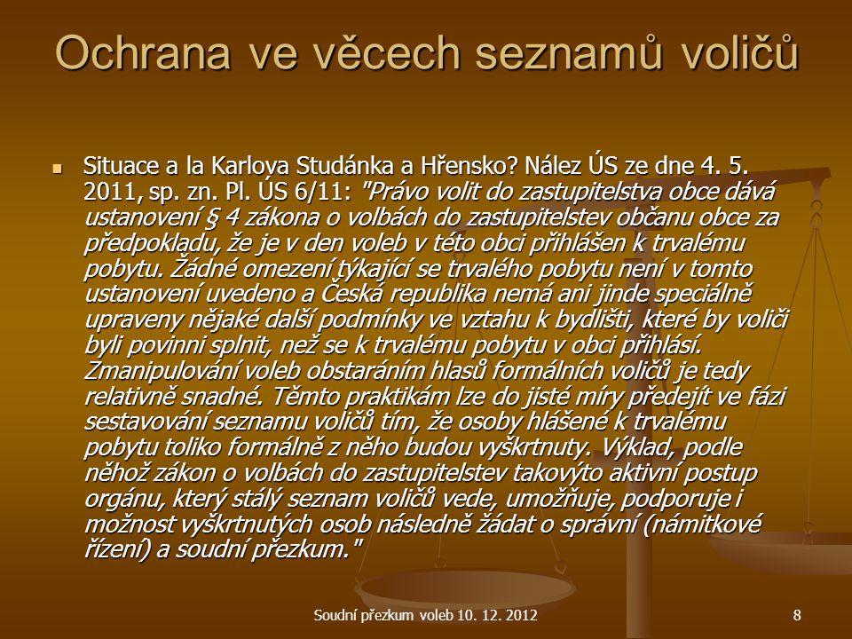 Ochrana ve věcech seznamů voličů Tradičně jen pro odmítnuté voliče, teď možná i proti přijatým voličům: usnesení KS v Hradci Králové ze dne 9.