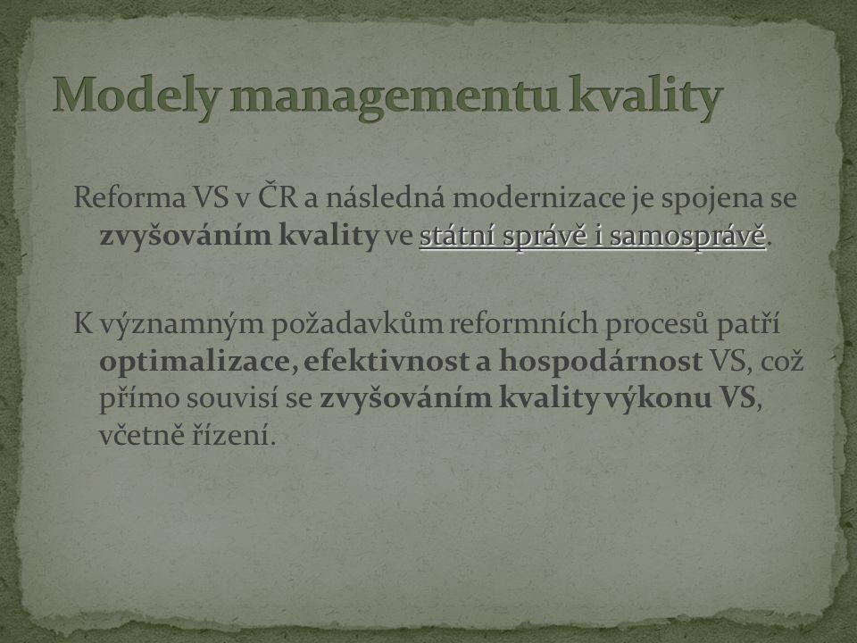 státní správě i samosprávě Reforma VS v ČR a následná modernizace je spojena se zvyšováním kvality ve státní správě i samosprávě.