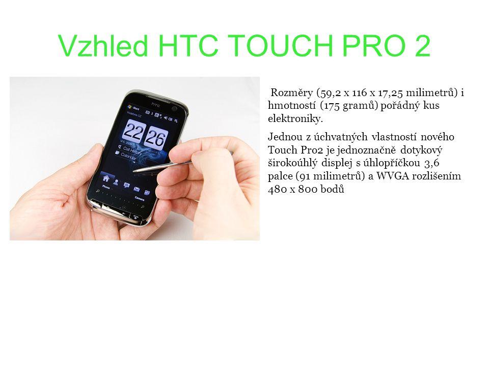 Vzhled HTC TOUCH PRO 2 Rozměry (59,2 x 116 x 17,25 milimetrů) i hmotností (175 gramů) pořádný kus elektroniky. Jednou z úchvatných vlastností nového T