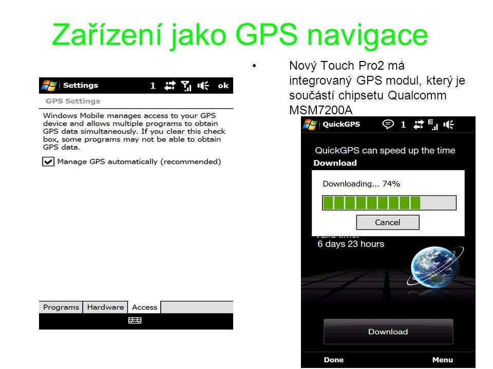 Zařízení jako GPS navigace Nový Touch Pro2 má integrovaný GPS modul, který je součástí chipsetu Qualcomm MSM7200A