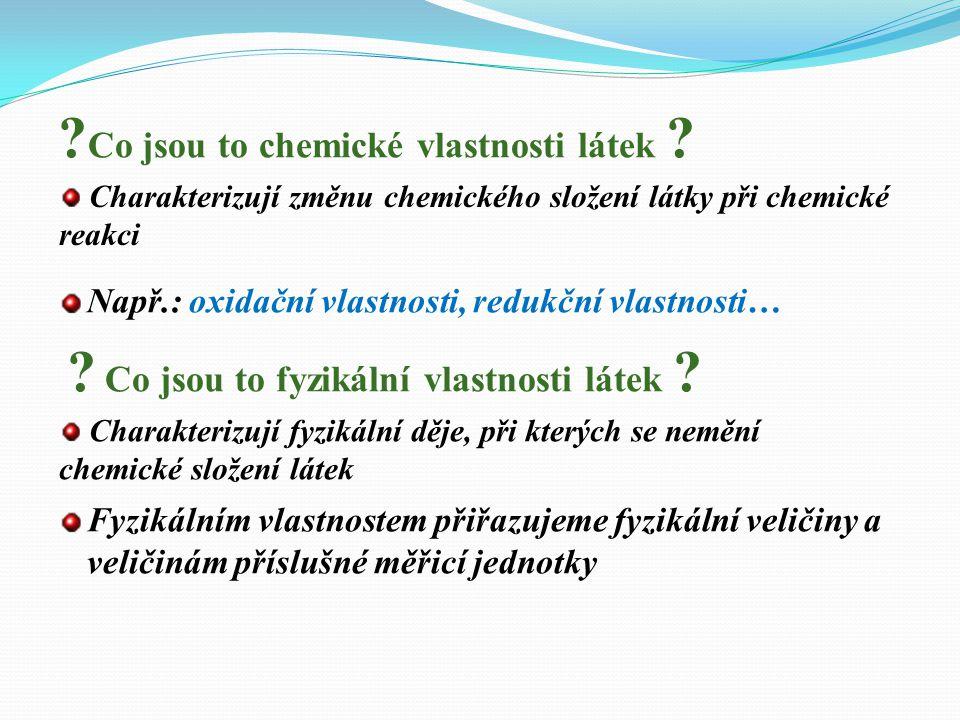 ? Co je chemický prvek ? Např.: 1 H, 6 C, 8 O… ? Co je chemická sloučenina ? Např.: H 2 O, NH 3, CH 4 … ? Co je chemická reakce ? Např.: hoření dřeva,