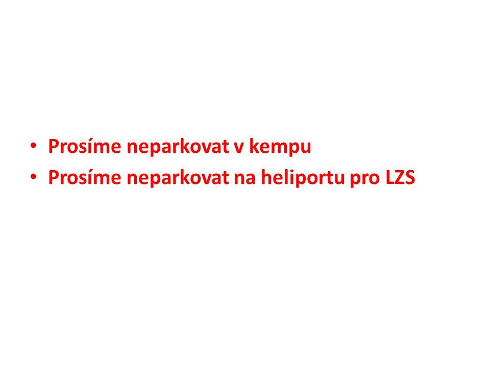 Prosíme neparkovat v kempu Prosíme neparkovat na heliportu pro LZS