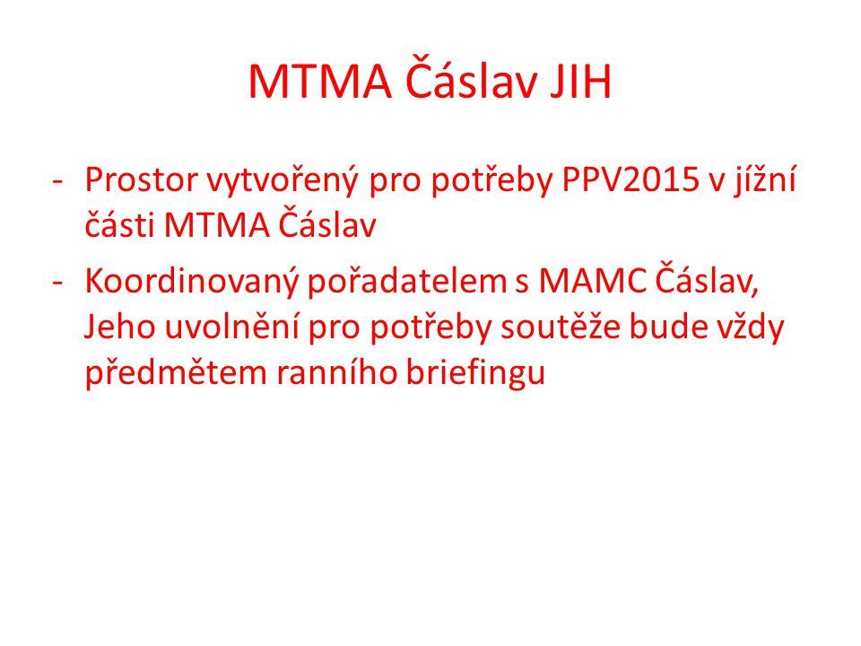MTMA Čáslav JIH -Prostor vytvořený pro potřeby PPV2015 v jížní části MTMA Čáslav -Koordinovaný pořadatelem s MAMC Čáslav, Jeho uvolnění pro potřeby soutěže bude vždy předmětem ranního briefingu