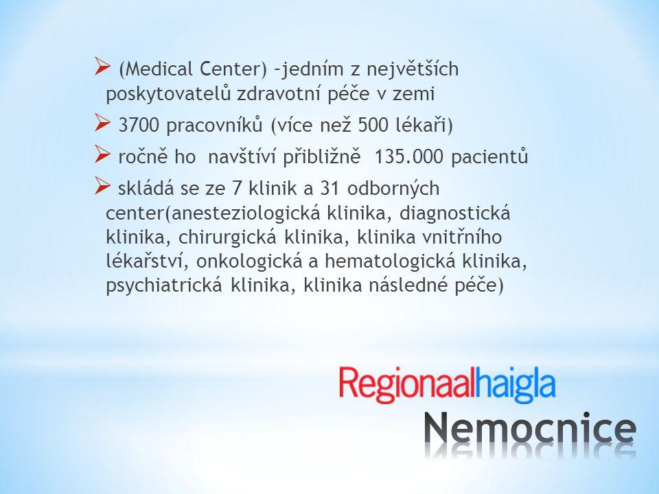  (Medical Center) –jedním z největších poskytovatelů zdravotní péče v zemi  3700 pracovníků (více než 500 lékaři)  ročně ho navštíví přibližně 135.