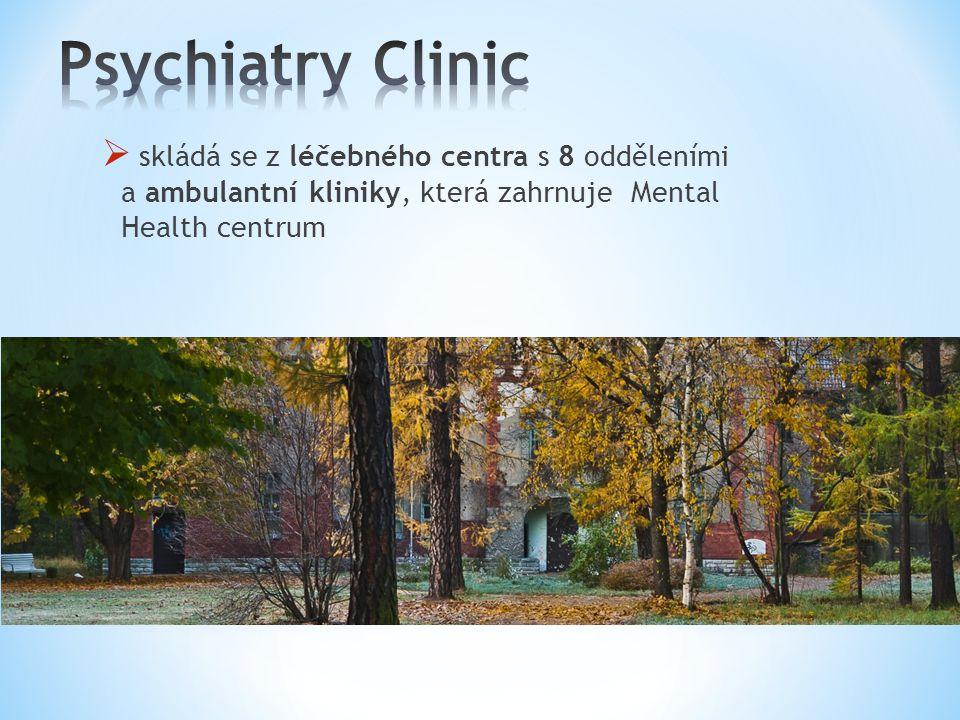  skládá se z léčebného centra s 8 odděleními a ambulantní kliniky, která zahrnuje Mental Health centrum