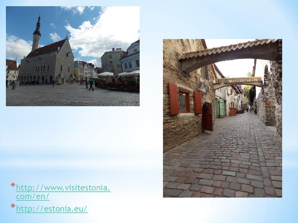 * http://www.visitestonia. com/en/ http://www.visitestonia. com/en/ * http://estonia.eu/ http://estonia.eu/