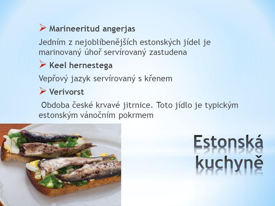  Marineeritud angerjas Jedním z nejoblíbenějších estonských jídel je marinovaný úhoř servírovaný zastudena  Keel hernestega Vepřový jazyk servírovan